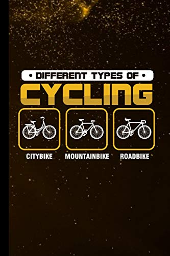 "Different Types Of Cycling Citybike Mountainbike Roadbike: Cycle Bike Gift For Cyclist (6""x9"") Dot Grid Notebook To Write In"