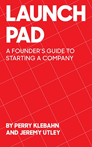 LaunchPad: A Founder's Guide to Starting a Company (English Edition)