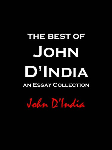 The Best of John D'India: An Essay Collection (English Edition)